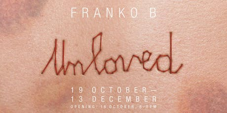 Unloved by Franko B - Opening Reception & Performence tickets