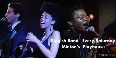 Minton's Playhouse: Biggish Band + Joy Hanson, Vanisha Gould & Nico Sarbanes hosted by Comedian Ariel Leaty tickets