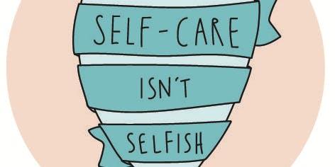 Self Care, Tips, Tricks & Creative Strategies