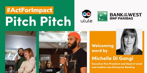 Ulule x Bank of the West Pitch Pitch: Woman Entrepreneurs & Impact Makers