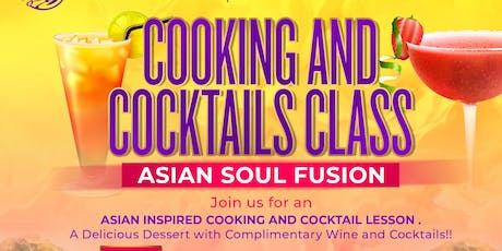 Cooking and Cocktails Asian Soul Fusion tickets