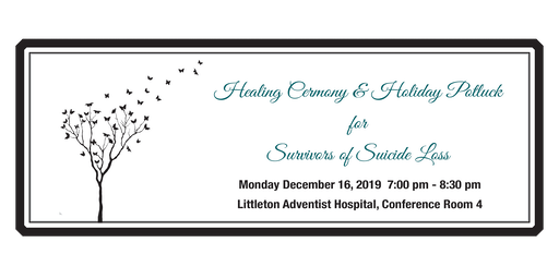 Survivors of Suicide Loss Healing Ceremony & Holiday Potluck