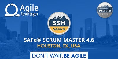 SAFe Scrum Master (4.6) Training with SSM Certification - Houston, TX, USA