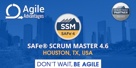 SAFe Scrum Master (4.6) Training with SSM Certification - Houston, TX, USA tickets