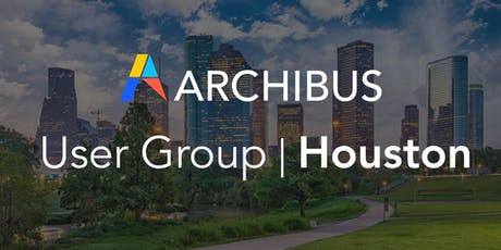 ARCHIBUS Users Group Houston: Meeting 2019 tickets