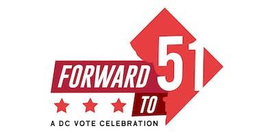 Forward to 51: The 2019 DC Vote Celebration