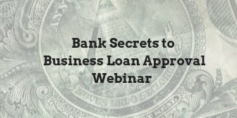 Bank Secrets to Business Loan Approval Webinar: Every 15 minutes