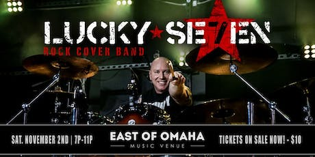 LUCKY SE7EN (Rock Cover Band) Live at East of Omaha tickets
