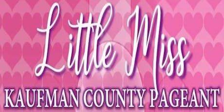 Little Miss Kaufman County Pageant tickets