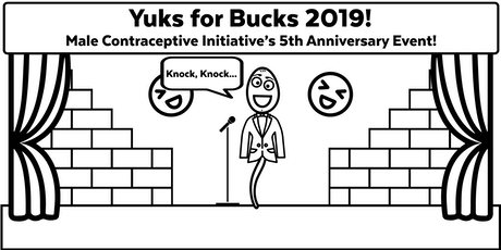 Yuks for Bucks - Male Contraceptive Initiative's 5th Anniversary Event! tickets