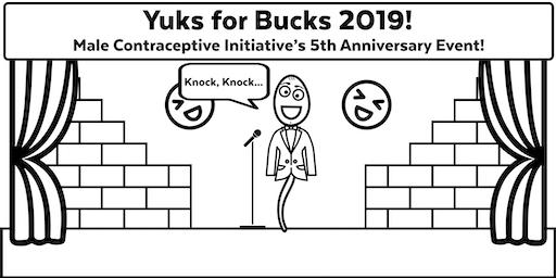 Yuks for Bucks - Male Contraceptive Initiative's 5th Anniversary Event!