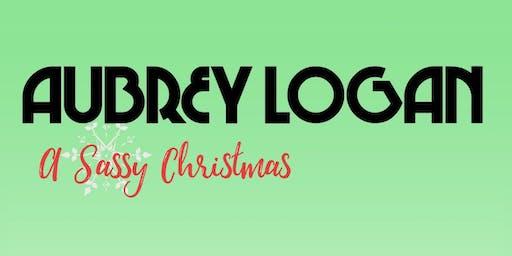 Aubrey Logan: A Sassy Christmas
