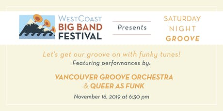 WestCoast Big Band Festival Saturday Night Groove tickets