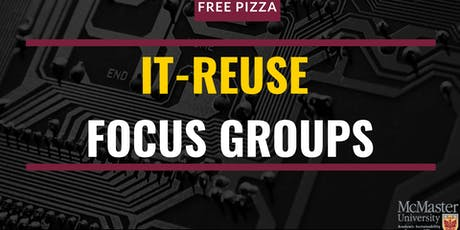 IT re-use on campus focus groups tickets