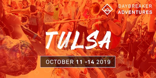 Daybreaker Adventures // Tulsa (4 Day Excursion)