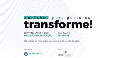 Workshop Transforme! Desvendando o uso de dados na educação [São Paulo] + ingressos