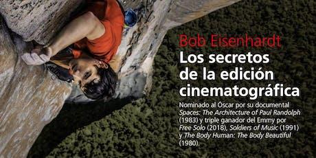 Bob Eisenhardt |  Los secretos de la edición cinematográfica tickets