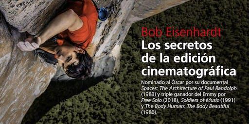 Bob Eisenhardt |  Los secretos de la edición cinematográfica