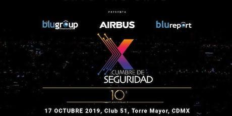 X Cumbre de Seguridad - Décimo Aniversario boletos