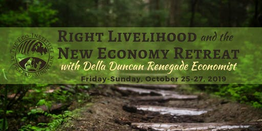 Right Livelihood and the New Economy Retreat with Della Duncan