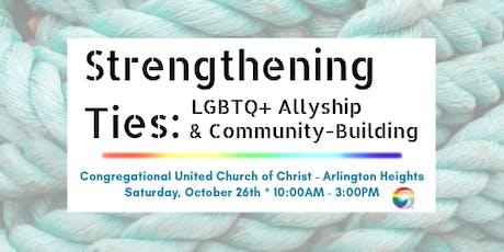 Strengthening Ties:  LGBTQ+ Allyship and Community-Building tickets