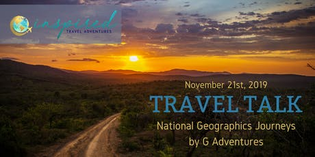 Travel Talk ~ National Geographic Journeys by G Adventures tickets