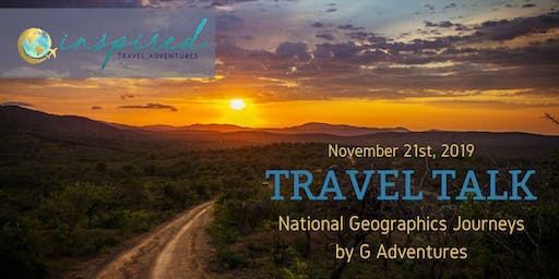 Travel Talk ~ National Geographic Journeys by G Adventures