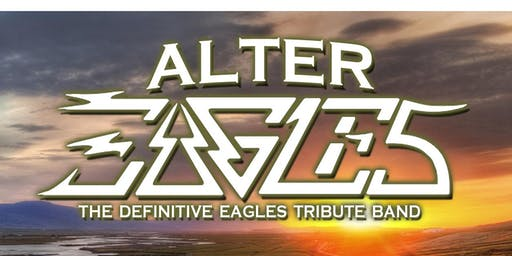 ALTER EAGLES (THE PREMIER EAGLES TRIBUTE) - Friday Show