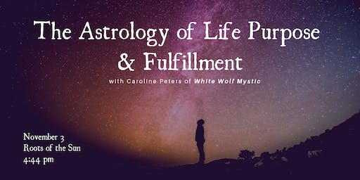 The Astrology of Life Purpose & Fulfillment