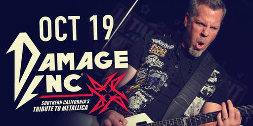 DAMAGE INC. (SOUTHERN CALIFORNIA'S TRIBUTE TO METALLICA)
