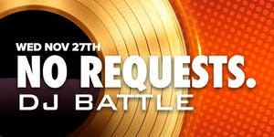 No Requests. DJ Battle