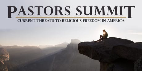 Pastors Summit: Current Threats to Religious Liberty in America tickets