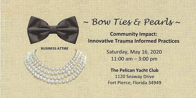 Bow Ties and Pearls  Community Impact: Innovative Trauma Informed Practices