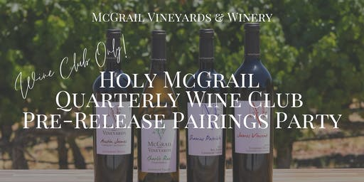 WINE CLUB ONLY Holy McGrail Wine Club Pre-Release Pairings Party