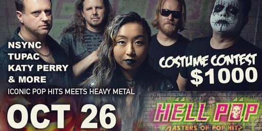 HELL POP – ICONIC POP HITS MEETS HEAVY METAL- Halloween Costume Contest