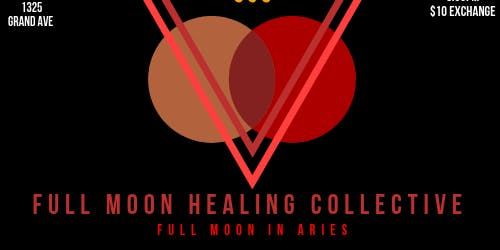Full Moon Healing Collective - Full Moon in Aries