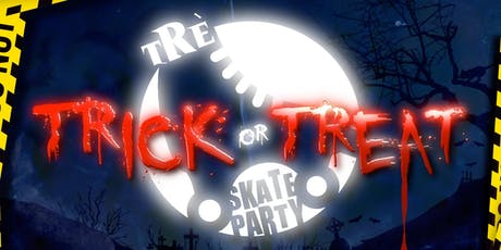 TRE Trick or Treat Skate Party tickets