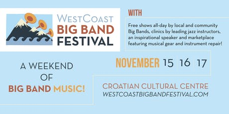 WestCoast Big Band Festival - A Weekend of Big Band Music! tickets