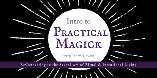 Intro to Practical Magick with Jacey Altairi