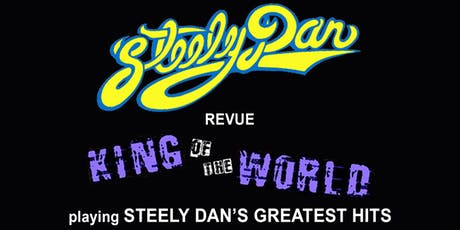 STEELY DAN Revue: KING OF THE WORLD Playing Steely Dan's Greatest Hits tickets