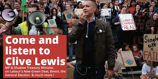 Come and listen to Clive Lewis MP