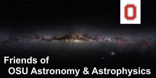 Friends of Ohio State Astronomy & Astrophysics (FOSAA) - Oct. 19 Session 1