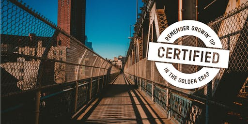 CERTIFIED: Remember growin' up in the golden era?
