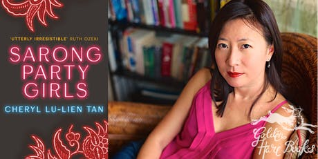 SARONG PARTY GIRLS: An Evening with Cheryl Lu-Lien Tan tickets