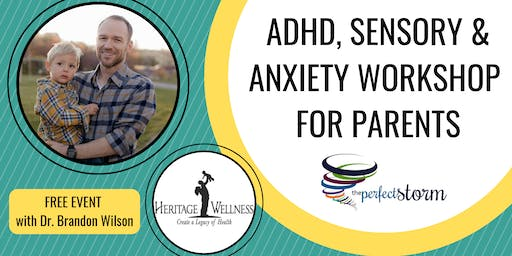 The Perfect Storm - ADHD, Sensory & Anxiety Workshop