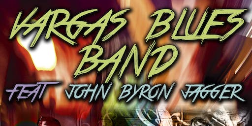 Vargas Blues Band special guest John Byron Jagger