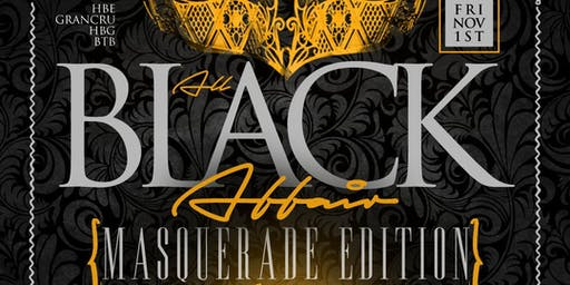 "ALL BLACK AFFAIR ""MASQUERADE EDITION"""
