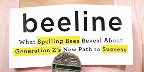 Beeline: What Spelling Bees Reveal About Generation Z's New Path to Success tickets