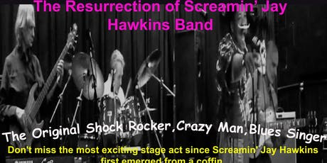 The Resurrection of Screamin' Jay Hawkins Band tickets