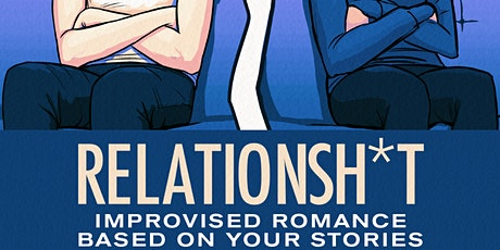 Relationsh*t: You tell us your awkward date, we will do comedy based off it tickets